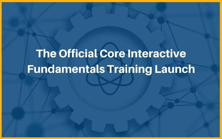 Core Interactive Fundamentals Training
